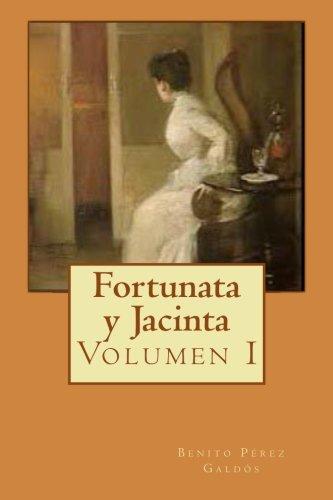 (Fortunata y Jacinta: Volumen I (Volume 1) (Spanish)