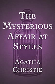 The Mysterious Affair at Styles by [Christie, Agatha]