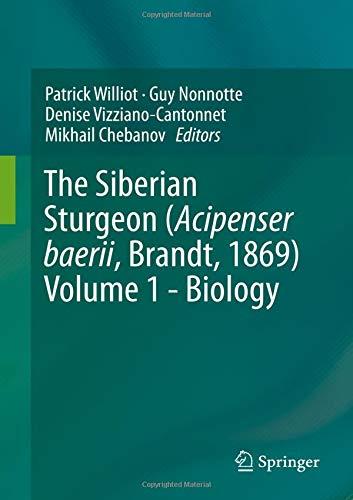 The Siberian Sturgeon (Acipenser baerii, Brandt, 1869) Volume 1 - ()