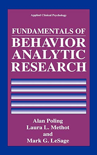 Fundamentals of Behavior Analytic Research (Nato Science...