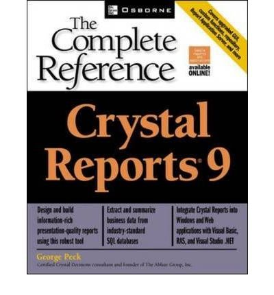 Read Online [(Crystal Reports 9: The Complete Reference )] [Author: George Peck] [Nov-2002] ebook