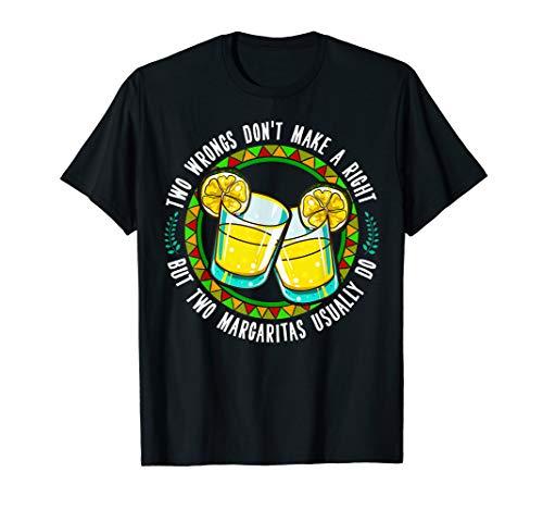 Two Margaritas Funny Margarita Cinqo De Mayo T shirt -