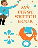 My First Sketchbook: 8x10 Elephant, Paint or Color for Kids, Drawing, Doodling & Writing Book, Blank Paper & Notebook (Elite Sketchbook)