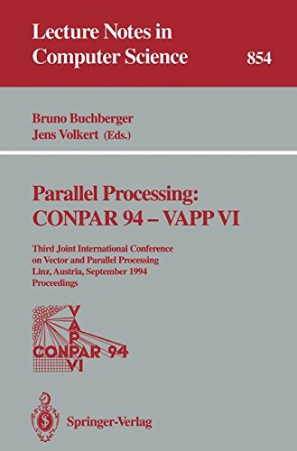 Parallel Processing: CONPAR 94 - VAPP VI: Third Joint International Conference on Vector and Parallel Processing, Linz, Austria, September 6-8, 1994. Proceedings (Lecture Notes in Computer Science)