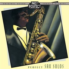 - Perfect Sax Solos: Cool 1940s Saxophone Jazz