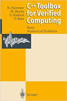 C++ Toolbox for Verified Computing I: Basic Numerical Problems Theory, Algorithms, and Programs