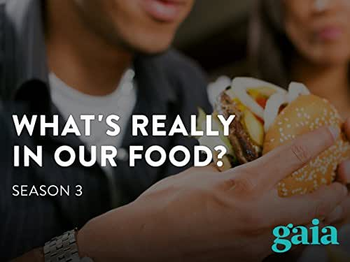 What's Really In Our Food? Season 3