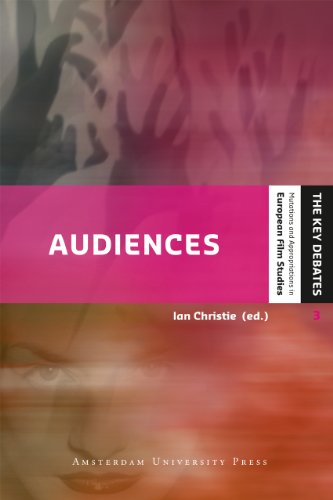 (Audiences: Defining and Researching Screen Entertainment Reception (The Key Debates: Mutations and Appropriations in European Film)