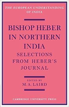 Book Bishop Heber in Northern India: Selections from Heber's Journal (European Understanding of India Series)