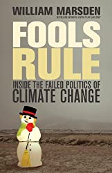 Fools Rule: Inside the Failed Politics of Climate Change