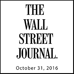 The Morning Read from The Wall Street Journal, October 31, 2016