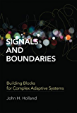 Signals and Boundaries: Building Blocks for Complex Adaptive Systems (MIT Press)