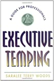 Executive Temping, Saralee Terry Woods, 0471241571