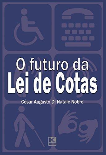 O futuro da Lei de Cotas: próximos passos para a efetiva inclusão social dos portadores de deficiência