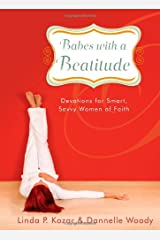 Babes with a Beatitude: Devotions for Smart, Savvy Women of Faith Hardcover