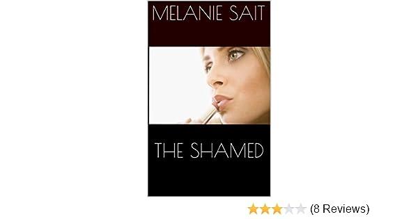 THE SHAMED - Kindle edition by Melanie Sait. Literature & Fiction Kindle eBooks @ Amazon.com.