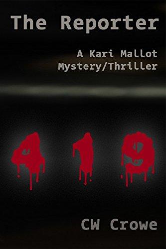 The Reporter: A Kari Mallot Mystery/Thriller