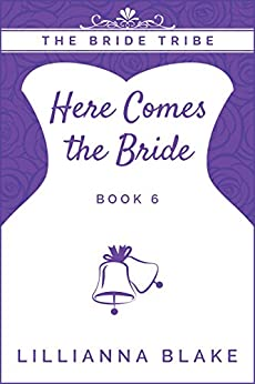 Here Comes the Bride (The Bride Tribe Book 6) by [Blake, Lillianna, Seymour, P.]