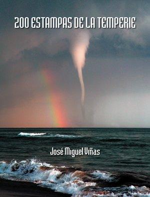 Descargar Libro 200 Estampas De La Temperie Jose Miguel Viñas