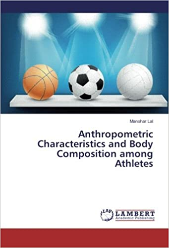 Book Anthropometric Characteristics and Body Composition among Athletes