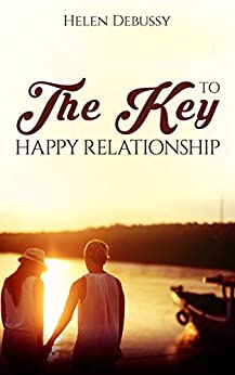 the key to a perfect relationship Home » the gottman relationship blog » emotionally intelligent husbands are key to a lasting marriage click to share on facebook (opens in new window) click to share on twitter (opens in new window.