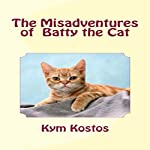 The Misadventures of Batty the Cat | Kym Kostos