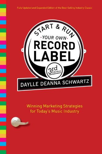 Start and run your own record label third edition winning start and run your own record label third edition winning marketing strategies for todays fandeluxe Choice Image