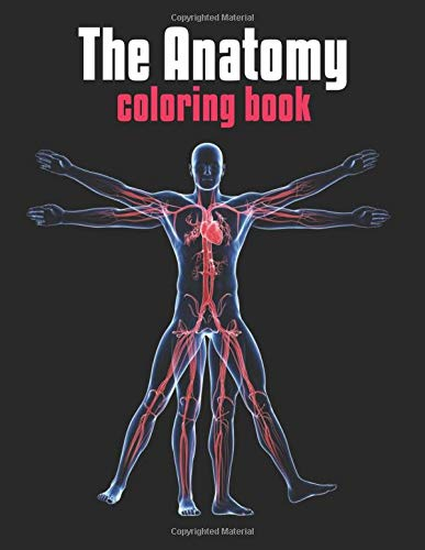 The Anatomy Coloring Book: The Human Body Coloring Book: The Ultimate Anatomy Study Guide Laalpiran Publishing