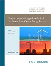 China - Leader or Laggard on the Path to a Secure, Low-Carbon Energy Future (CSIS Reports)