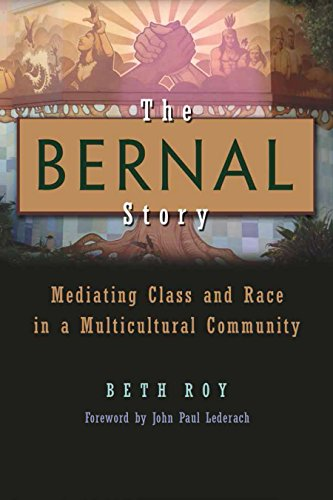 The Bernal Story: Mediating Class and Race in a Multicultural Community (Syracuse Studies on Peace and Conflict Resoluti