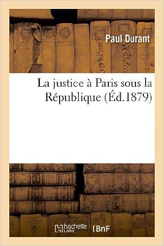Ebooks gratuits en anglais La justice à Paris sous la République PDF CHM 2012997953