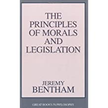 The Principles of Morals and Legislation (Great Books in Philosophy)