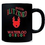 Getting Blitzened In Waterloo Oregon - Mug