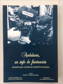 Andalucía, un siglo de fascinación : homenaje a Basilio ...