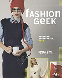 Fashion Geek: Clothes Accessories Tech
