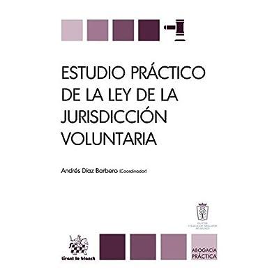 Estudio Práctico de la ley de la Jurisdicción Voluntaria (Abogacía práctica)