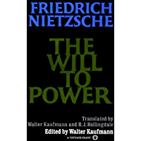 The Will to Power: In Science, Nature, Society and Art (English Edition)