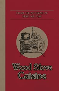 From the Kitchens of Heritage Park: Wood Stove Cuisine