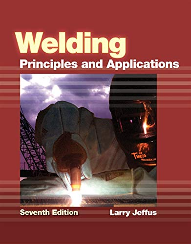 Welding: Principles and Applications by Cengage Learning
