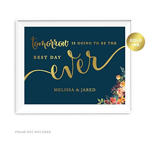 Andaz Press Personalized Wedding Party Signs, Navy Blue Burgundy Florals with Metallic Gold Ink, 8.5x11-inch, Tomorrow is Going to be the Best Day Ever Rehearsal Dinner Sign, 1-Pack, Custom