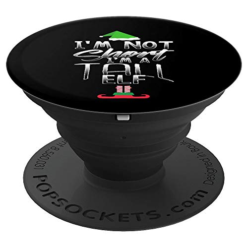 Christmas Holiday Elves I'm Not Short I'm a A Tall Elf Santa - PopSockets Grip and Stand for Phones and Tablets