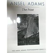 The Print (Ansel Adams Photography)