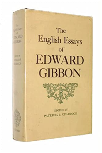The English Essays Of Edward Gibbon: Edward Gibbon, Patricia B. Craddock:  9780198124962: Amazon.com: Books