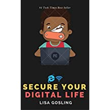 Securing your Digital Life: Defend your Computer from Hackers, Trojans, Virus, Identity Theft, Phishing, Script Attacks and Banking Frauds