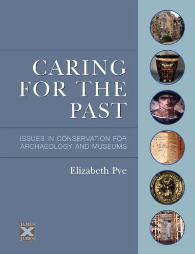 Caring For the Past: Issues in Conservation for Archeology and Museums (heritage List)