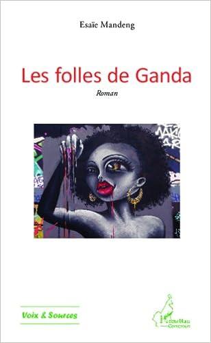 En ligne Les folles de Ganda pdf