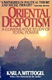 img - for Oriental Despotism: A Comparative Study of Total Power book / textbook / text book