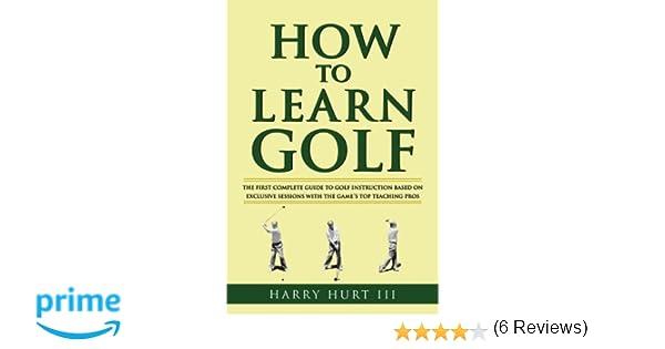 How to Learn Golf: Harry Hurt III: 9781416573678: Amazon.com: Books