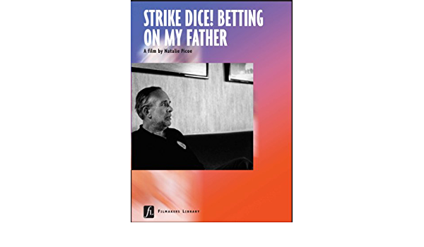 strike dice betting on my father