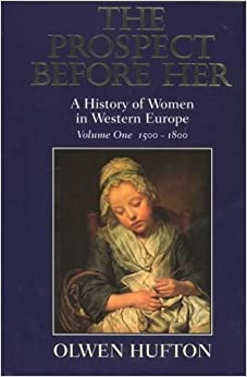 The Prospect Before Her: History of Women in the West: History of Women in Western Europe, 1500-1800 by Olwen Hufton (1997-03-03)